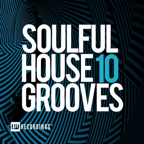 VA - Soulful House Grooves, Vol. 10 [LW Recordings]