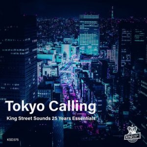 VA - Tokyo Calling (King Street Sounds 25 Years Essentials) [King Street Sounds]
