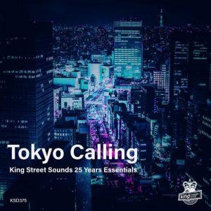 VA - Tokyo Calling (King Street Sounds 25 Years Essentials) [King Street Sounds]
