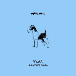 VA - Unearthed Bones [My Little Dog]