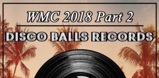 VA - WMC 2018, Pt. 2 [Disco Balls Records]