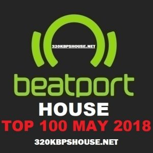 BEATPORT HOUSE TOP 100 May 2018