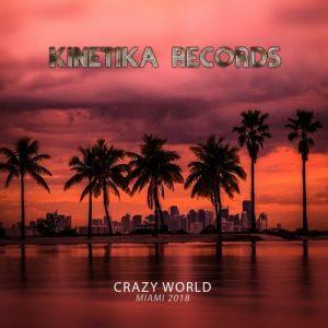 VA - Crazy World: Miami 2018 [Kinetika Records]