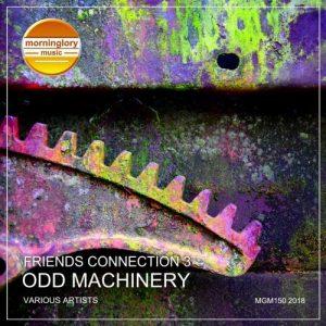 VA - Friends Connection 3: Odd Machinery [Morninglory Music]