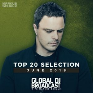 VA - Global DJ Broadcast - Top 20 June 2018 [Coldharbour Recordings]