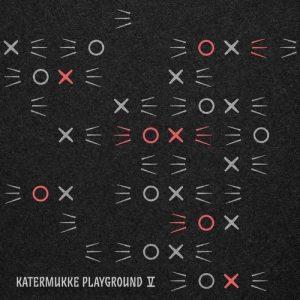 VA - Katermukke Playground V [KATERMUKKE]