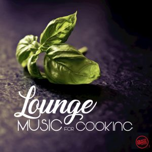 VA - Lounge Music For Cooking