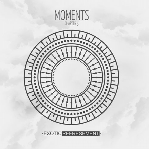 VA - Moments - Chapter 3 [Exotic Refreshment]