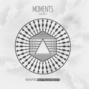 VA - Moments - Chapter 4 [Exotic Refreshment]