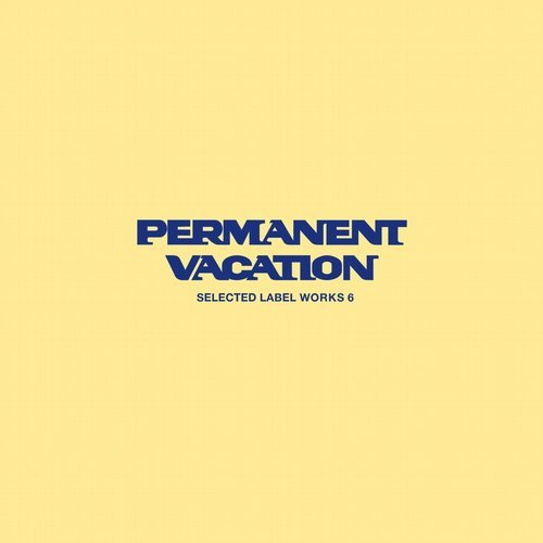 VA - Selected Label Works 6 [Permanent Vacation]