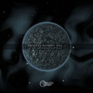 VA - Timeless Moment, Vol. 01, Mixed and Compiled by Morttagua [Timeless Moment]