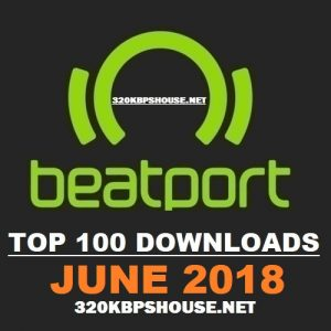 Beatport Top 100 DOWNLOAD JUNE 2018