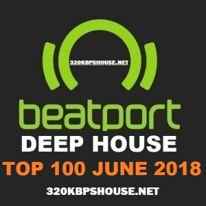 Beatport Top 100 DEEP HOUSE JUNE 2018
