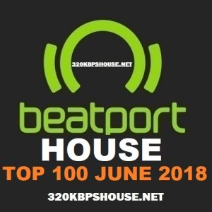 Beatport HOUSE Top 100 JUNE 2018
