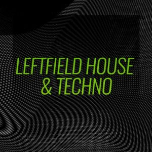 Beatport Refresh Your Set Leftfield House & Techno June 2018