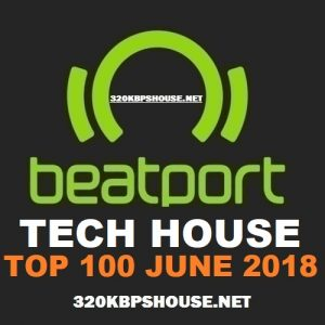 Beatport Top 100 Tech House JUNE 2018