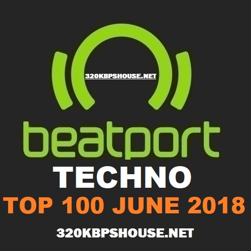Beatport TECHNO Top 100 JUNE 2018
