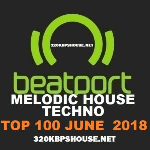 Beatport Top 100 Melodic House & Techno JUNE 2018