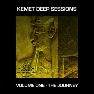 Kemet Deep Sessions Volume One - The Journey