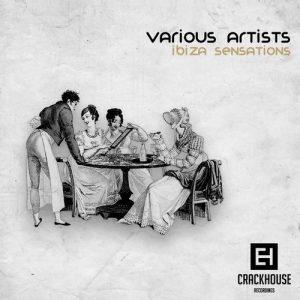 VA - Ibiza Sensations [CrackHouse Recordings]