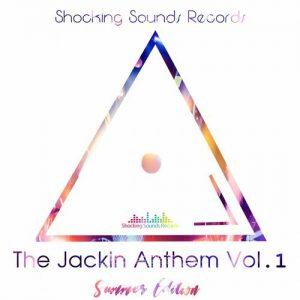 VA - Jackin Anthem, Vol. 1: Summer Edition [Shocking Sounds Records]