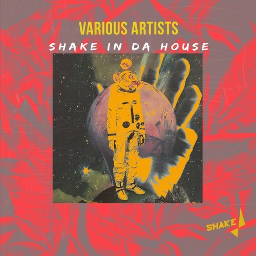 VA - Shake In Da House [Shake Recordings]