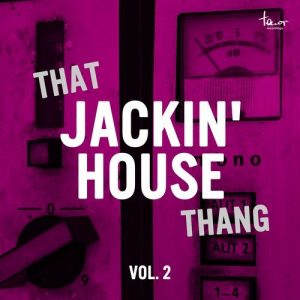 VA - That Jackin' House Thang, Vol. 2 [Tenor Recordings]