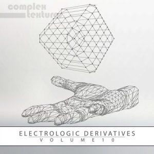 VA - Electrologic Derivatives, Vol. 10 [Complex Textures]