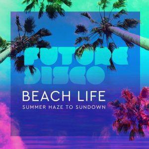 VA - Future Disco: Beach Life 2.0 [Future Disco]