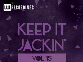 VA - Keep It Jackin', Vol. 15 [LW Recordings]