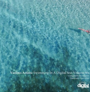 VA - Swimming in a Digital Sea: Volume Six - Compiled by Norman H [Stripped Digital]