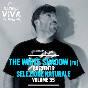 VA - THe WHite SHadow (FR) Presents Selezione Naturale Vol 35