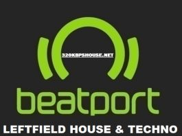 Beatport LEFTFIELD HOUSE & TECHNO Top 50 AUGUST 2018