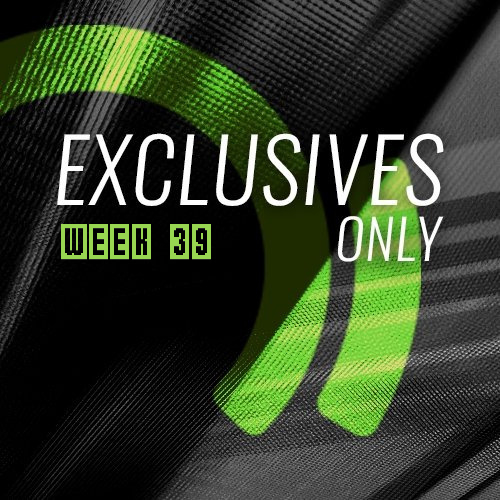 Exclusives Only Week 39