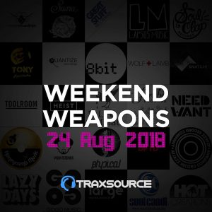 Traxsource Top 100 Weekend Weapons (24 Aug 2018)