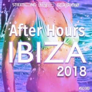 VA - After Hours Ibiza 2018 [Street King]