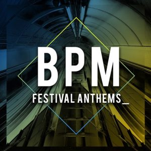VA - BPM Festival Anthems [iCompilations]