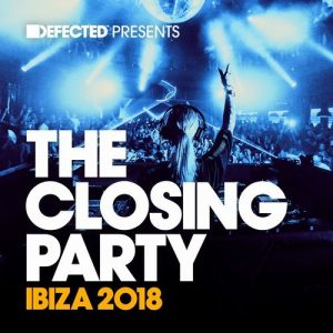 VA - Defected presents The Closing Party Ibiza 2018 [Defected]
