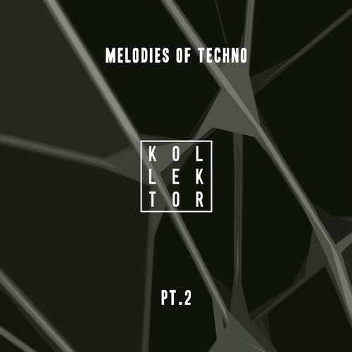 VA - Melodies of Techno, Pt. 2 [Kollektor]