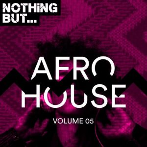 VA - Nothing But... Afro House, Vol. 05 [Nothing But]