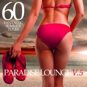VA - PARADISE LOUNGE V.5 - 60 FANTASTIC SUMMER TUNES [Elements Of Life]