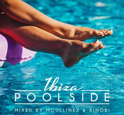 VA - Poolside Ibiza 2018 Mixed By Moullinex & Xinobi [Toolroom Longplayer]