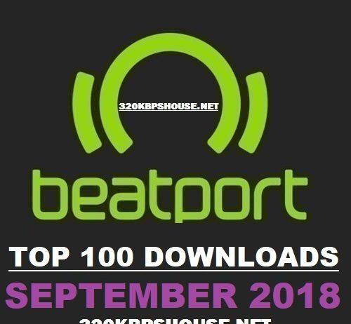 BEATPORT TOP 100 DOWNLOAD SEPTEMBER 2018