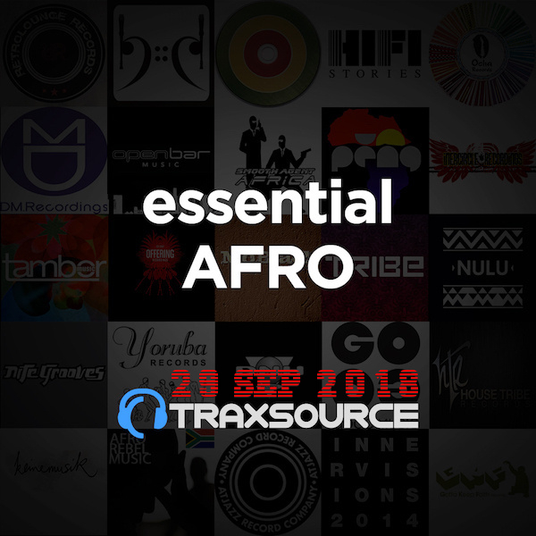 Traxsource Essential Afro House (29 Sep 2018)