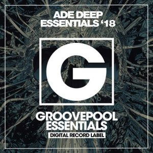 VA - ADE Deep Essentials '18 [Groovepool Essentials]