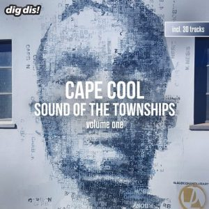 VA - Cape Cool, Vol. 1 - Sound of the Townships [dig dis! Series]