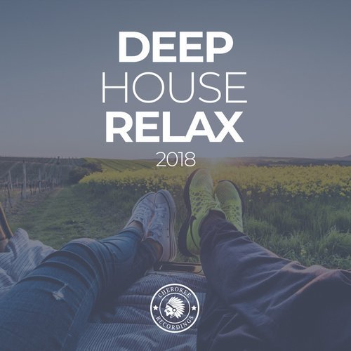 VA - Deep House Relax 2018 [Cherokee Recordings]