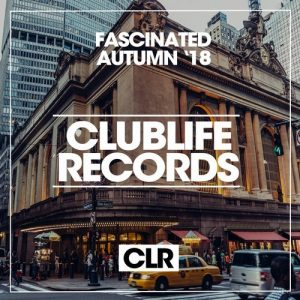 VA - Fascinated Autumn '18 [Clublife Records]
