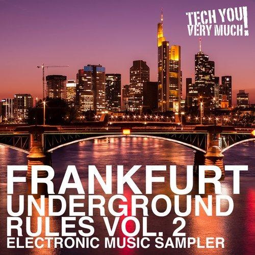 VA - Frankfurt Underground Rules, Vol. 2 (Electronic Music Sampler) [Tech You Very Much!]