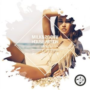 VA - House Nation Ibiza 2018 [Milk & Sugar]